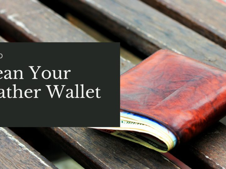 How to Clean Your Leather Wallet